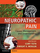 Neuropathic pain : causes, management, and understanding