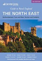 Guide to rural England. The northeast of England : County Durham, Northumberland, Tyne and Wear, Yorkshire