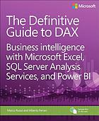 The definitive guide to DAX : business intelligence with Microsoft Excel, SQL Server analysis services and Power BI