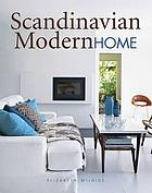 Scandinavian modern home : living with mid-century Scandinavian style