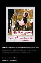 The revolution will be accessorized : BlackBook presents dispatches from the new counterculture