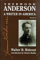 Sherwood Anderson : a writer in America. Volume 1