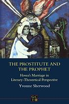 The prostitute and the prophet : Hosea's marriage in literary-theoretical perspective