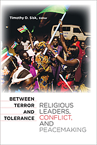 Between terror and tolerance : religious leaders, conflict, and peacemaking