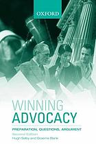 Winning advocacy : preparation, questions, argument