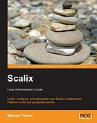 Scalix : Linux administrator's guide : install, configure, and administer your Scalix collaboration platform email and groupware server