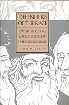 Defenders of the race : Jewish doctors and race science in fin-de-siècle Europe