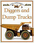 Diggers and dump trucks