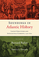 Soundings in Atlantic history : latent structures and intellectual currents, 1500-1830