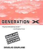 Generation X : tales for an accelerated culture