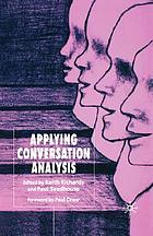 Applying conversation analysis.