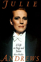 Julie Andrews : a life on stage and screen