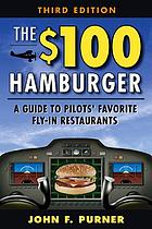 The $100 hamburger : a guide to pilot's favorite restaurants