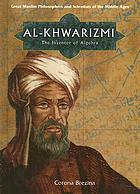 Al-Khwarizmi : the inventor of algebra