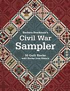 Barbara Brackman's Civil War sampler : 50 quilt blocks with stories from history.
