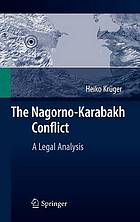 The Nagorno-Karabakh conflict : a legal analysis
