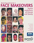 Photoshop elements 2 face makeovers : digital makeovers of friends & family