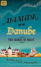 Amanda on the Danube : the sounds of music
