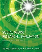 Social work research and evaluation : foundations of evidence-based practice