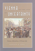 Vienna in the age of uncertainty : science, liberalism, and private life