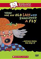 There was an old lady who swallowed a fly : --and more stories that sing
