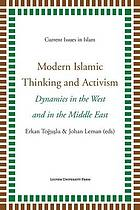 Modern Islamic thinking and activism : dynamics in the West and in the Middle East