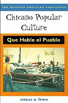 Chicano popular culture : que hable el pueblo