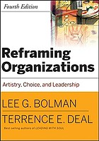 Reframing Organizations : Artistry, Choice and Leadership.