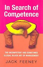In search of competence : the incompetent and sometimes illegal black art of management