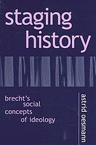 Staging history : Brecht's social concepts of ideology