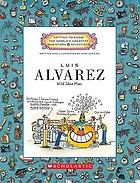 Luis Alvarez : wild idea man