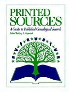 Printed sources : a guide to published genealogical records
