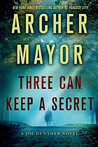 Three can keep a secret : a Joe Gunther novel