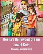 Reena's Bollywood dream : a story about sexual abuse
