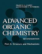 Advanced organic chemistry. Part A, Structure and mechanisms
