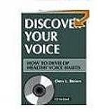 Discover your voice : how to develop healthy voice habits