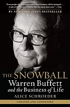 The snowball : Warren Buffett and the business of life