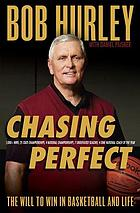 Chasing perfect : the will to win in basketball and life