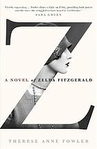 Z : a novel of Zelda Fitzgerald