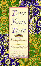 Take your time : finding balance in a hurried world