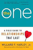 The one : a field guide to relationships that last