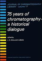 75 years of chromatography : a historical dialogue