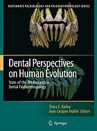 Dental perspectives on human evolution : state of the art research in dental paleoanthropology