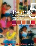 The daily 5 : fostering literacy independence in the elementary grades
