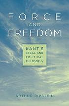 Force and freedom : Kant's legal and political philosophy