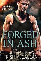 Forged in ash : a red-hot SEALs novel