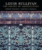 Louis Sullivan : the poetry of architecture