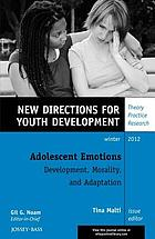 Adolescent emotions : development, morality, and adaptation