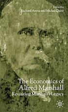 The economics of Alfred Marshall : revisiting Marshall's legacy