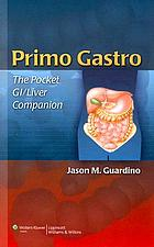 Primo gastro : the pocket GI/liver companion